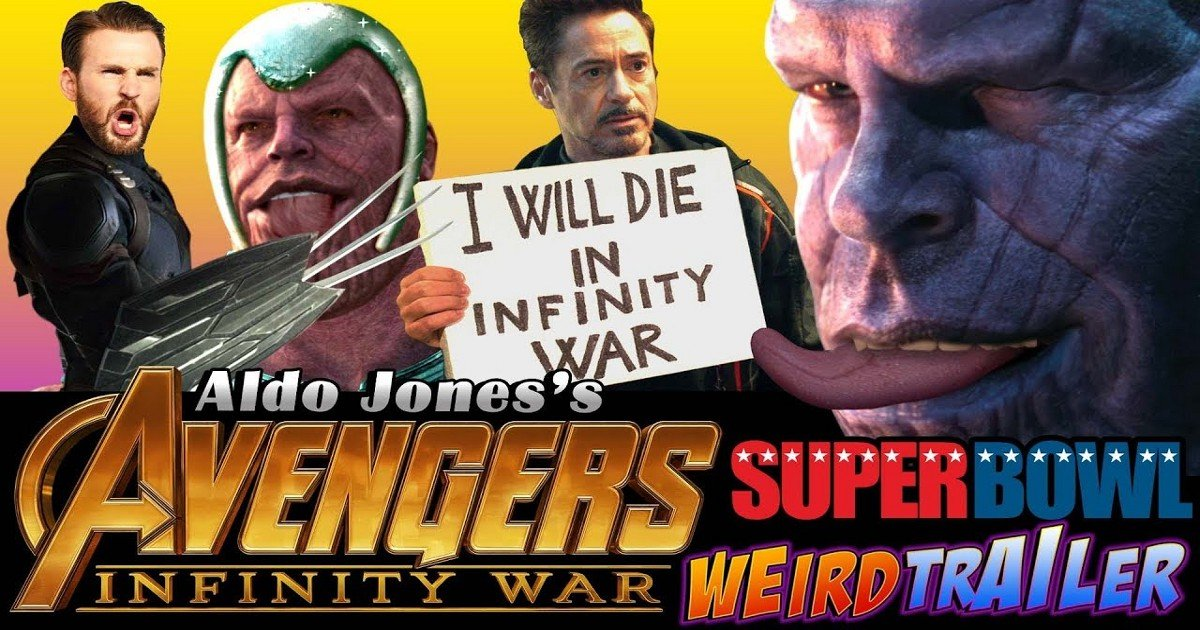 "The Avengers: Infinity War ""Weird"" Superbowl Trailer Is Here"